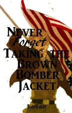 Never Forget Taking the Brown Bomber Jacket by JustEatIt