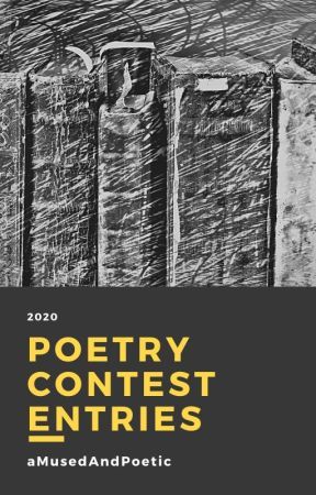 My Poetry Contest Entries 2020 by aMusedAndPoetic