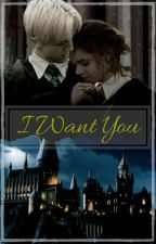 I Want You [Dramione]  by A_readers_tale