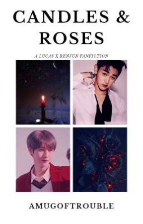 Candles & Roses [Lucas x Renjun] 🔞 by amugoftrouble