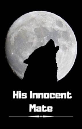 His Innocent Mate  by DarkRose303