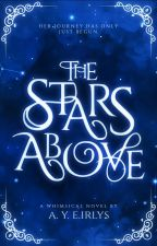The Stars Above | A Fantasy Romance by LadySnowdrop