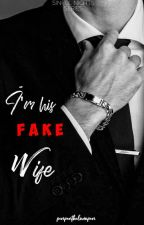 Im His Fake Wife (SINFUL NIGHTS: Series 2) by penpenthelarapen