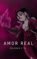 Amor Real ( Zeldris y tu ) by Aiyana_Evette04