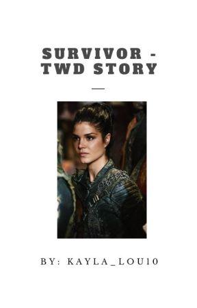 Survivor - TWD Story by Kayla_Lou10