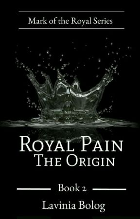 Royal Pain: The Origin (Book Two) by romolavinia91