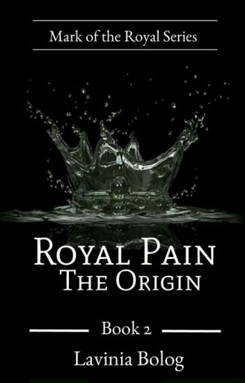 Royal Pain: The Origin (Book Two)