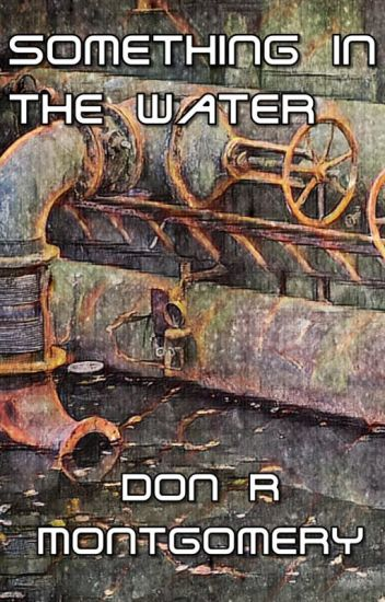 Something in the Water