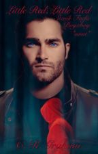 Little Red, Little Red [Sterek Fanfic] *SMUT* {BoyXBoy} by CoDy_007