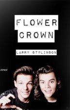 "Flower crown • ""Larry Stylinson""Mpreg • ON HOLD.! by souisx"