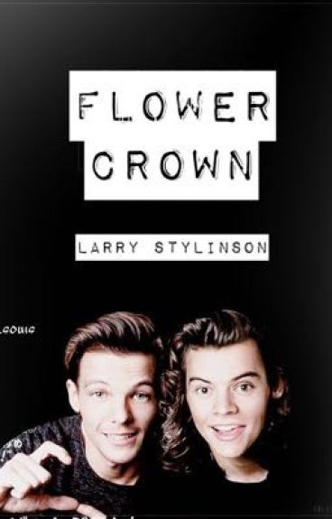 "Flower crown • ""Larry Stylinson""Mpreg • ON HOLD.!"