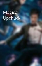 Magical Upchuck by TianaSimpson