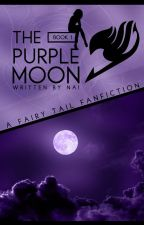 The Purple Moon • A Fairy Tail Fanfiction by _jerza