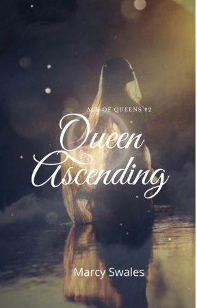 Queen Ascending (Ace of Queens #2) by marcyswales17