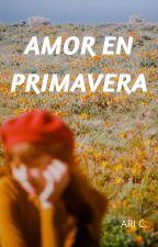 AMOR EN PRIMAVERA by AriannaCaicedo
