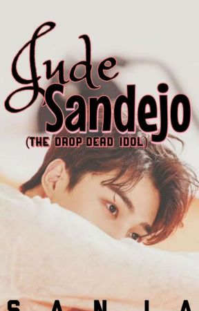 My STRANGE HERO 1: Jude Sandejo (The Drop-dead Idol) - COMPLETED (Not Edited) by iamSanja