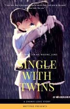Single With Twins ( ZhanYi FF) by maxine_jung