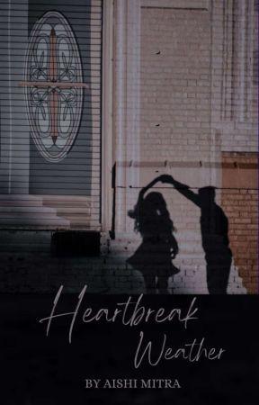Heartbreak Weather  by CaramelFragments