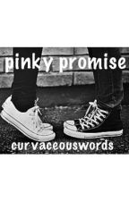 Pinky Promise? (ezria) by curvaceouswords