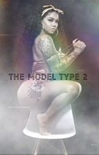 The Model Type 2  by kRavethat
