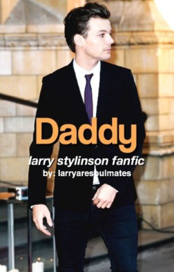 Daddy. - Larry Stylinson Fanfic [UNFINISHED]