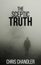 The Sceptic Truth by ChansBScom