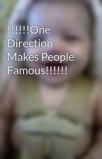 !!!!!!One Direction Makes People Famous!!!!!! by jblover15065