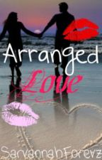 Arranged Love (An arranged marriage story for Niall Horan and Harry Styles) by SarvannahForevz