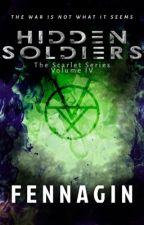 [ V. IV ] ; « Hidden Soldiers » by Fennagin