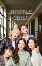 Trouble Girls | Red Velvet  by SerenaKyle