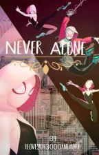 ~ Never Alone ~ ( An Avengers Fan-Fiction )  by Iloveyou3000andmore