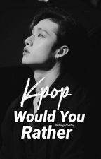 Kpop Would You Rather  by daegudaddyy
