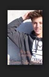 He Is My Everything -A Cameron Dallas Fanfiction- by Equine-fan-ficton
