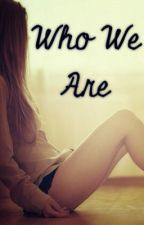 Who We Are {Bullied By Team Crafted} (Book 1) by xXCanadianOreosXx