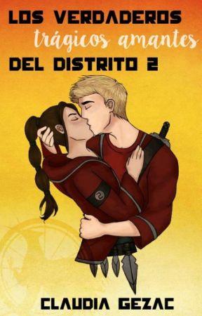 Los verdaderos trágicos amantes del Distrito 2  by Claudia_Gezac