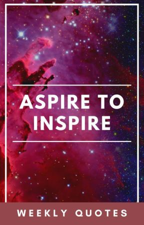 Aspire to Inspire by storieswithsoul
