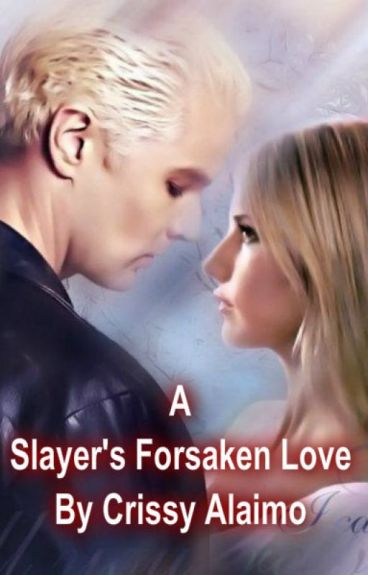 A Slayer's Forsaken Love