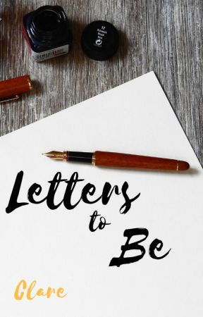 Letters to Be [ON HOLD] by GrandArkirah