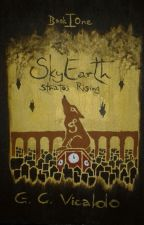 SkyEarth Book 1: Stratos Rising (The Unedited Draft) by SiroccoReader