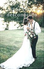 Casada Con Un Desconocido by KooksCookie