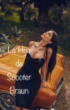 La hija de Scooter Braun by jaquelinbelieber