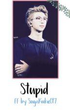 Stupid (Namjoon FF) by SugaKookieOt7