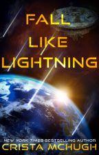Fall Like Lightning by cristamchugh
