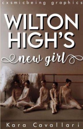 Wilton High series ; new girl  by KaraCavallari