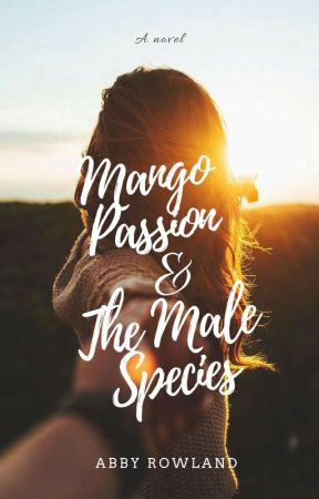 Mango Passion and The Male Species (EDITING) by heyitscatnip