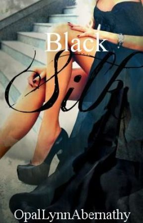 Black Silk (Book One) by OpalLynnAbernathy