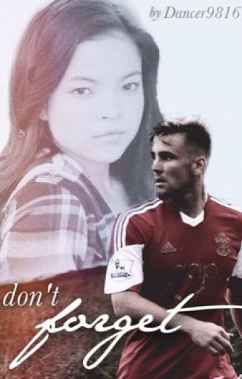 Don't Forget {Luke Shaw}