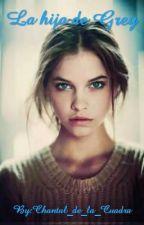 La hija de Grey by Chantal_de_la_Cuadra