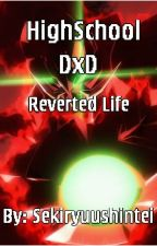 HighSchool DxD: Reverted Life by Sekiryuushintei