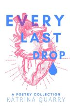 Every Last Drop by ifthisbetreason